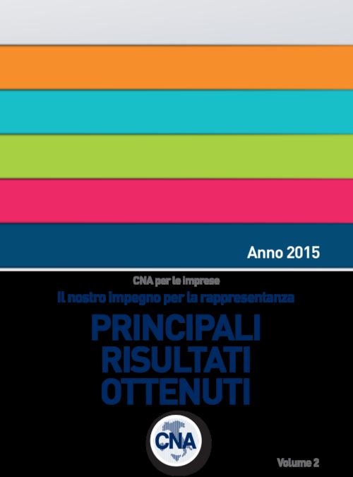 I risultati ottenuti da CNA negli anni 2010/2015